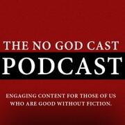 The No God Cast Podcast