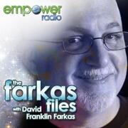 The Farkas Files on Empower Radio