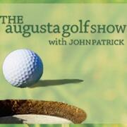 The Augusta Golf Show with John Patrick