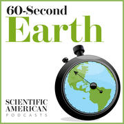 Scientific American - 60-Second Earth