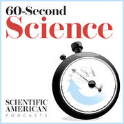 Scientific American - 60-Second Science